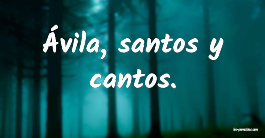 Ávila, santos y cantos.