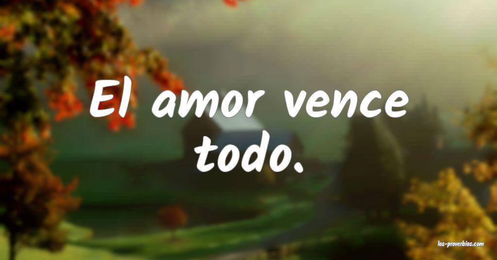 El amor vence todo.