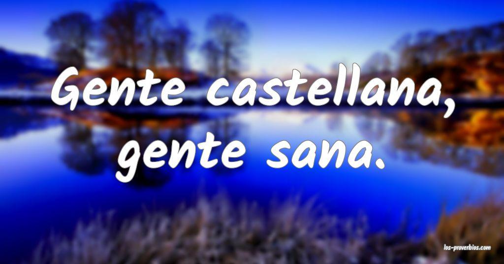 Gente castellana, gente sana.