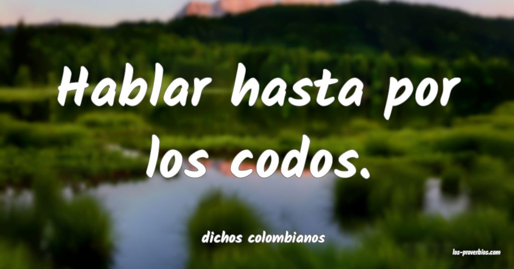 dichos colombianos