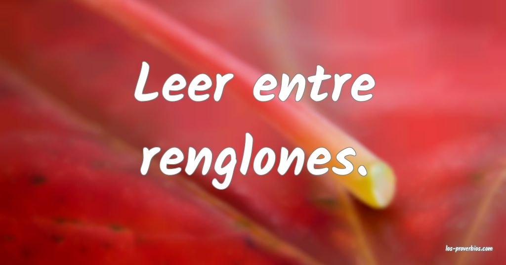 Leer entre renglones.