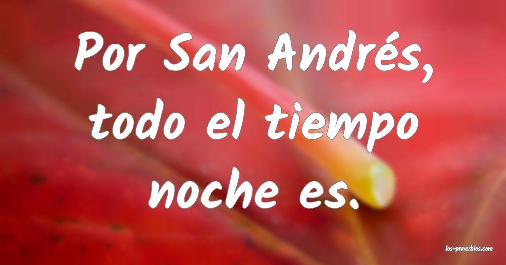 Por San Andrés, todo el tiempo noche es.