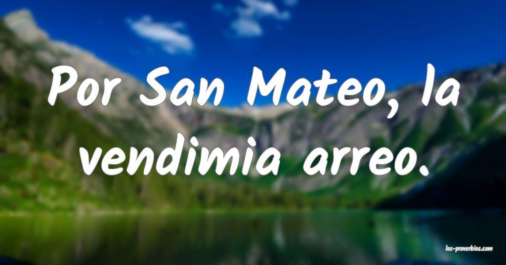 Por San Mateo, la vendimia arreo.