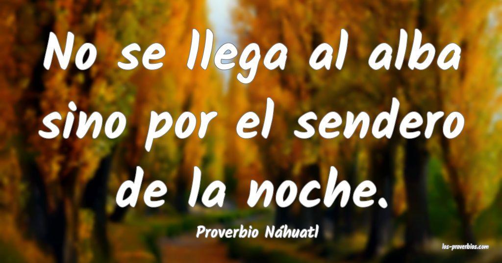 Proverbio Náhuatl