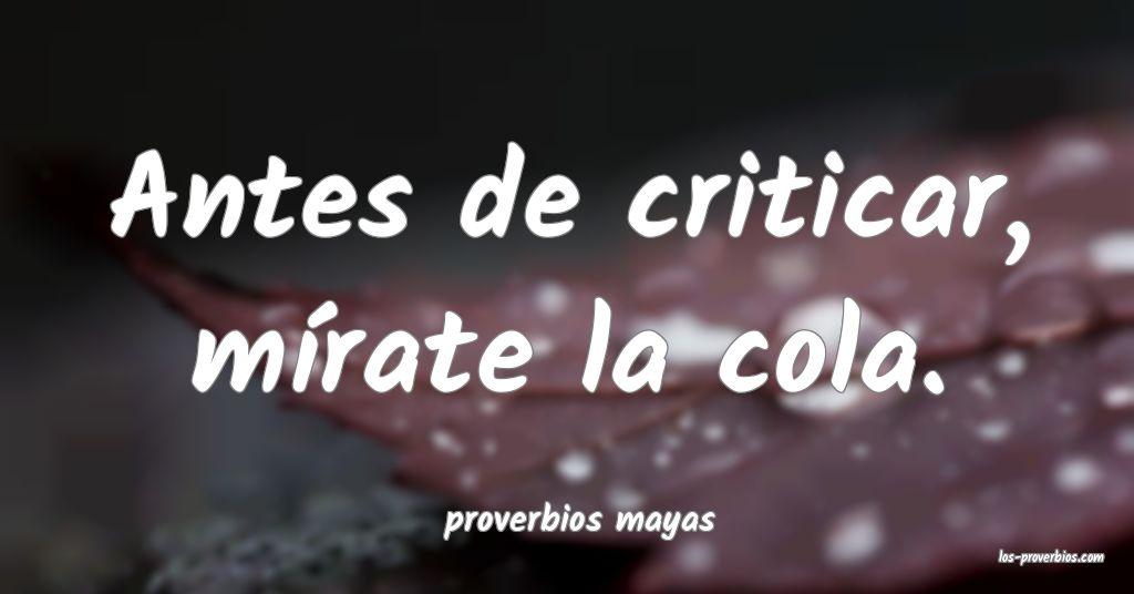Antes de criticar, mírate la cola. ...