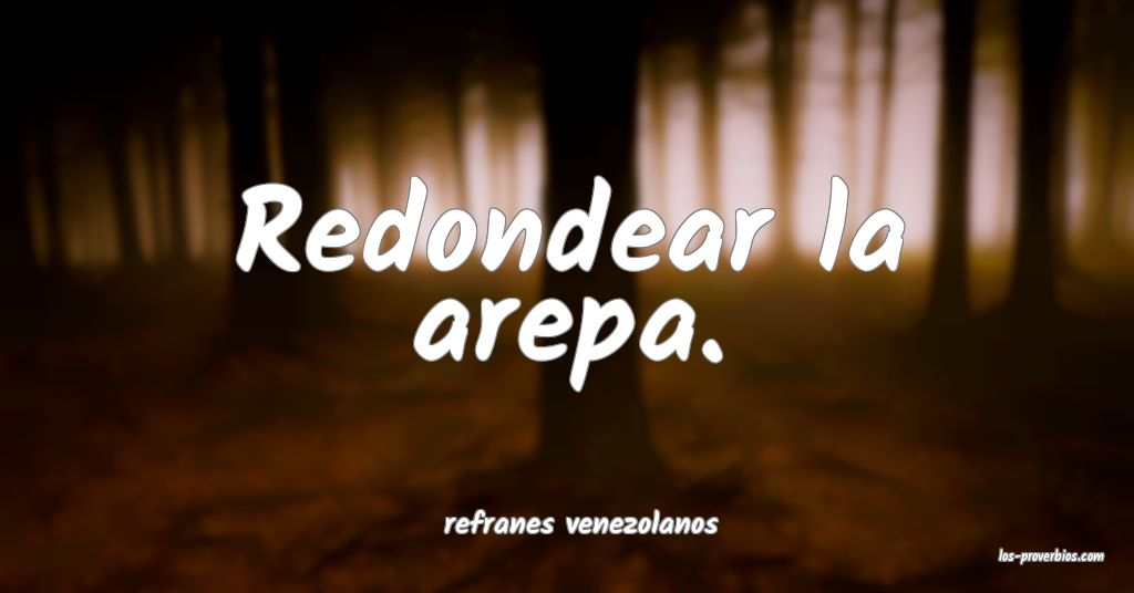 refranes venezolanos